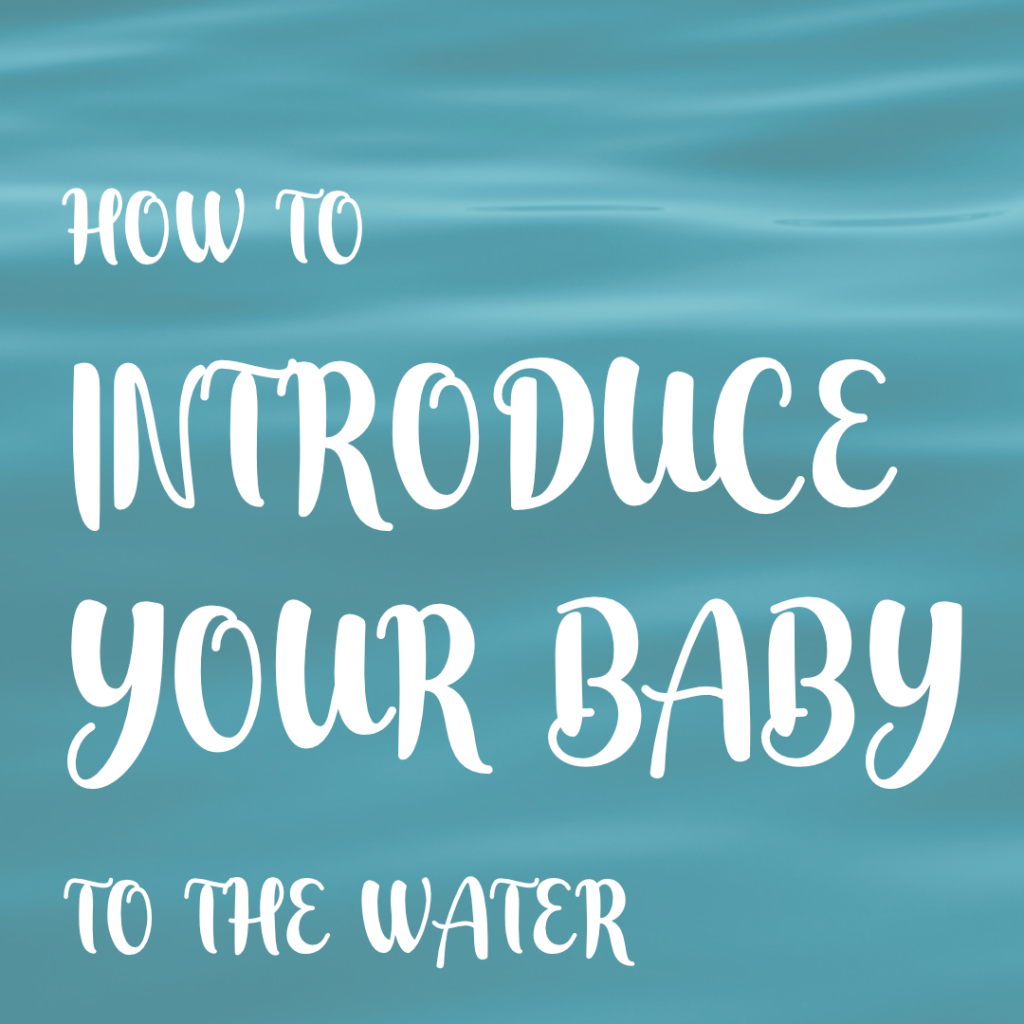 Introducing Your Baby to Swimming
