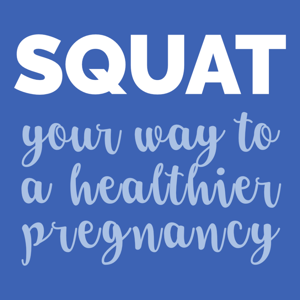 Squat Your Way to A Healthier Pregnancy